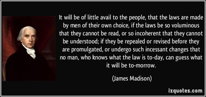 quote-it-will-be-of-little-avail-to-the-people-that-the-laws-are-made-by-men-of-their-own-choice-if-the-james-madison-347186