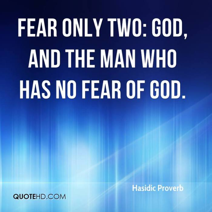 hasidic-proverb-quote-fear-only-two-god-and-the-man-who-has-no-fear-of